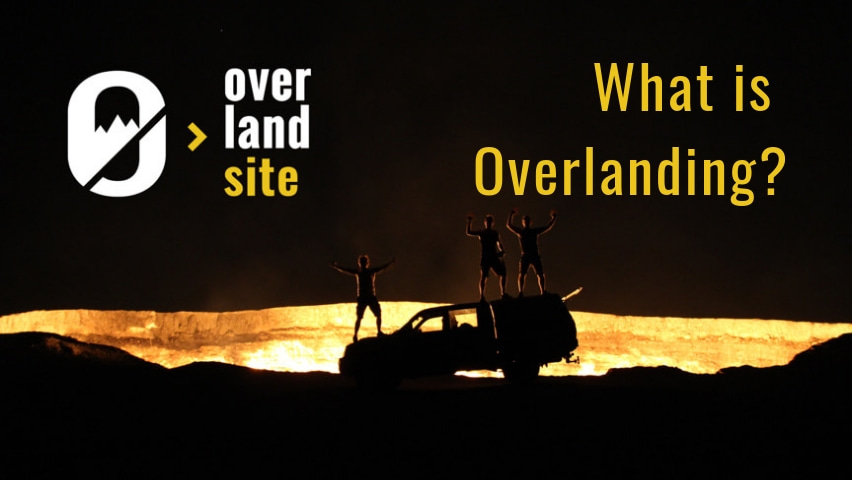 What is Overlanding - detailed explanation